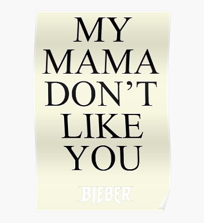 Justin Bieber - My Mama Don't Like You - Purpose Tour Poster