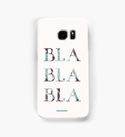 Bla Bla Bla Samsung Galaxy Case/Skin