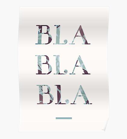 Bla Bla Bla Poster