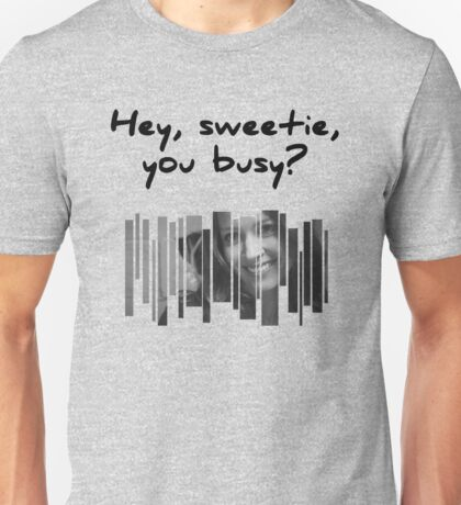 Root: Hey, sweetie, you busy? Unisex T-Shirt