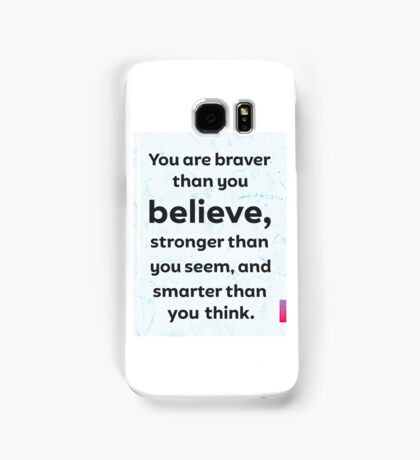 You are braver than you believe. ICE Samsung Galaxy Case/Skin