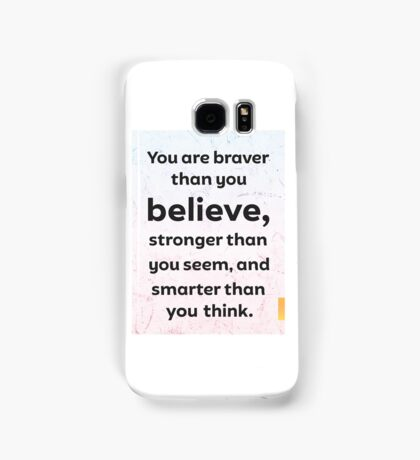 You are braver than you believe. Pop box Samsung Galaxy Case/Skin