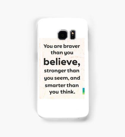 You are braver than you believe.  Mango island Samsung Galaxy Case/Skin