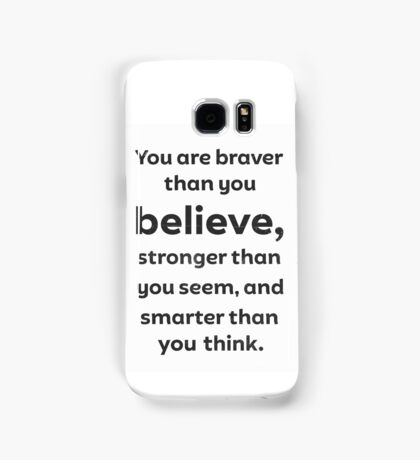 You are braver than you believe Samsung Galaxy Case/Skin