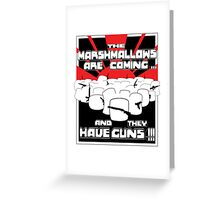 Marshmallows Are Coming Greeting Card