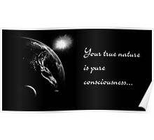 YOUR TRUE NATURE IS PURE CONSCIOUSNESS Poster