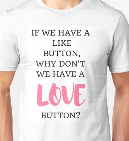 Like/Love Button Unisex T-Shirt