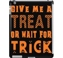 Treat... or wait for Trick iPad Case/Skin