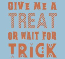 Treat... or wait for Trick Kids Tee