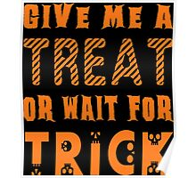 Treat... or wait for Trick Poster