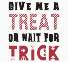 Treat... or wait for Trick #2 Baby Tee