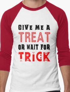 Treat... or wait for Trick #2 Men's Baseball ¾ T-Shirt