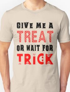 Treat... or wait for Trick #2 T-Shirt