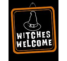 Witches are Welcome Photographic Print