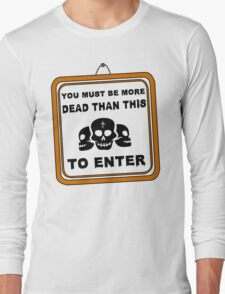 Deads only Long Sleeve T-Shirt