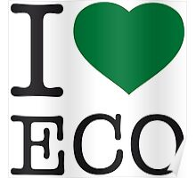 I ♥ ECO Poster