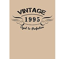 VINTAGE 1995 AGED TO PERFECTION Photographic Print