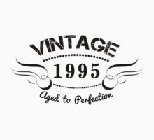 VINTAGE 1995 AGED TO PERFECTION by awesomegift