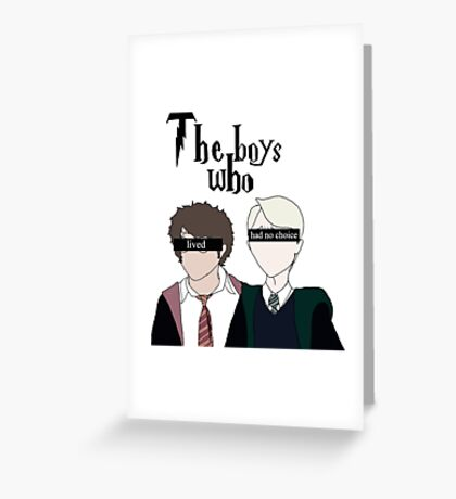 The boys who lived and had no choice Greeting Card