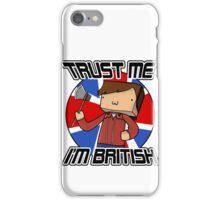 Trust Me, I'm British! iPhone Case/Skin