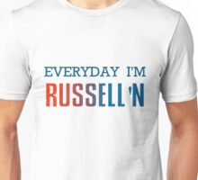 Everyday I'm Russell'n Westbrook  Unisex T-Shirt