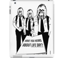 Life Day - Have You Heard About Life Day? - Happy Life Day Shirt, Sweater, Pillow, Cards, and More! iPad Case/Skin