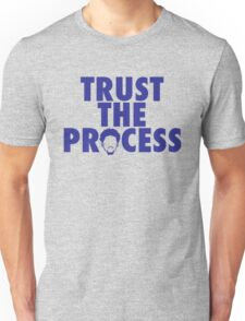 Trust The Process Unisex T-Shirt