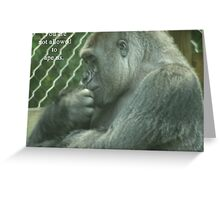 You are not allowed to ape us. Greeting Card