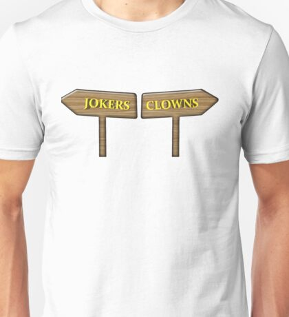 Clowns to the left, jokers to the right Unisex T-Shirt
