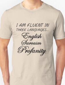 I AM FLUENT IN THREE LANGUAGES... Unisex T-Shirt