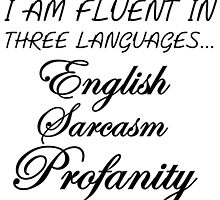 I AM FLUENT IN THREE LANGUAGES... by Divertions