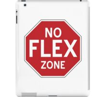 No Flex Zone - Stop Sign iPad Case/Skin