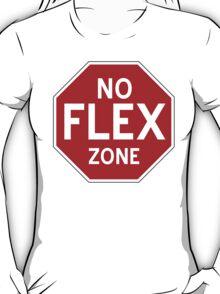 No Flex Zone - Stop Sign T-Shirt