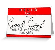 good girls name tag horizontal  Greeting Card
