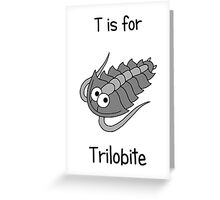 T is for Trilobite Greeting Card