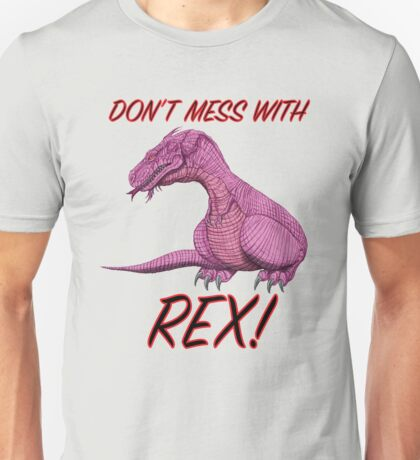 Don't Mess With Rex! Unisex T-Shirt