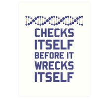 Check Yourself Before You Wreck Your DNA Genetics Art Print