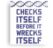 Check Yourself Before You Wreck Your DNA Genetics Metal Print