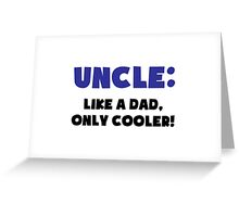 Uncle: Like a Dad, Only Cooler Greeting Card