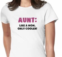 Aunt: Like a Mom, Only Cooler Womens Fitted T-Shirt