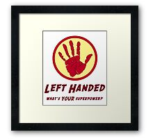 Left Handed Super Power Framed Print