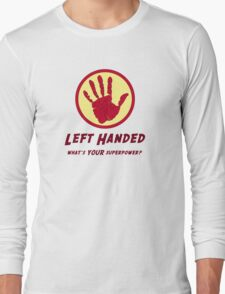 Left Handed Super Power Long Sleeve T-Shirt