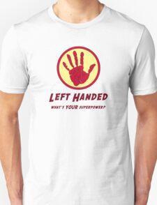 Left Handed Super Power Unisex T-Shirt