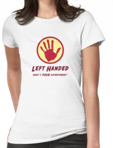 Left Handed Super Power Womens Fitted T-Shirt