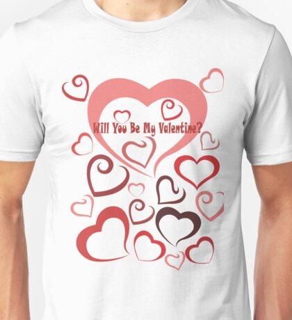Will You Be My Valentine? Unisex T-Shirt