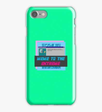 Meme To The Extreme iPhone Case/Skin