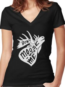 Don't Moose With Me - Funny Humor Saying Quote  Women's Fitted V-Neck T-Shirt