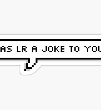 was LR a joke? | Leo [pixel!] Sticker