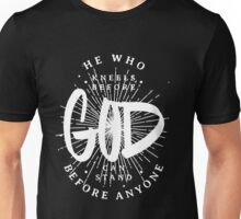 He Who Kneels Before God Can Stand Before Anyone Christian Saying  Unisex T-Shirt