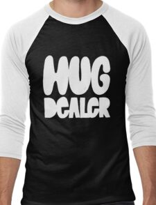 Hug Dealer - Funny Humor Saying - Spread Love Peace Kindness  Men's Baseball ¾ T-Shirt